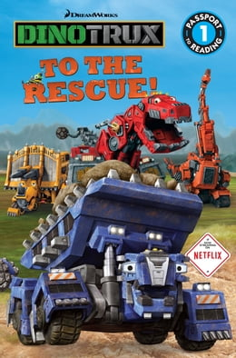 Book Dinotrux: To the Rescue! by Emily Sollinger
