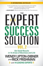 The Expert Success Solution: Get Solid Results in 16 Areas of Business and Life by Wendy Lipton-Dibner