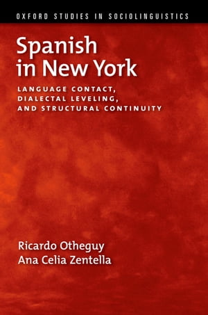 Spanish in New York Language Contact,  Dialectal Leveling,  and Structural Continuity