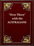 'Over There' with the Australians [Illustrated] ee2b5cbf-7ee2-4abe-93fe-7432e16fabc4