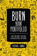 Burn Your Portfolio e47a6538-4978-40ff-9f24-d0dd43801ceb