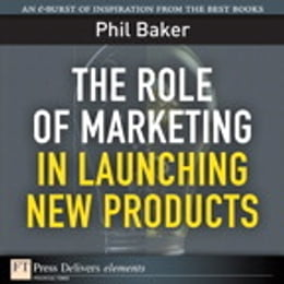 Book The Role of Marketing in Launching New Products by Phil Baker