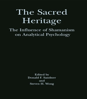 The Sacred Heritage The Influence of Shamanism on Analytical Psychology
