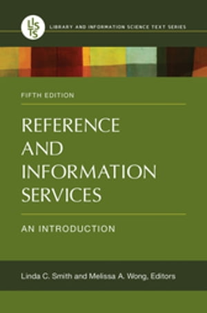 Reference and Information Services: An Introduction,  5th Edition An Introduction