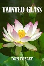 Tainted Glass by Don Topley