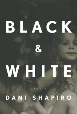 Book Black & White by Dani Shapiro