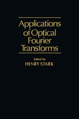 Book Application of Optical Fourier Transforms by Stark, Henry