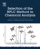 Selection of the HPLC Method in Chemical Analysis by Serban C. Moldoveanu