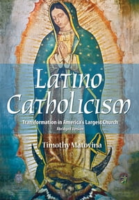 Latino Catholicism (Abridged version): Transformation in America's Largest Church