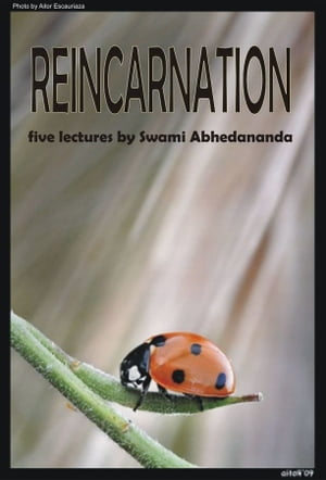 Reincarnation Five Lectures by Swami Abhedananda