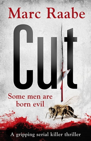 Cut The international bestselling serial killer thriller