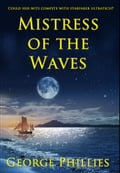 Mistress of the Waves a8b8a1b1-2e6c-4c90-8879-c3b963755d6e