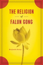 The Religion of Falun Gong by Benjamin Penny