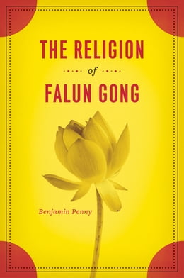 Book The Religion of Falun Gong by Benjamin Penny