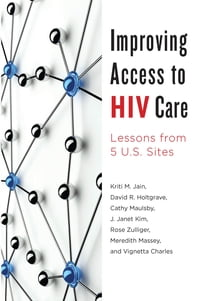 Improving Access to HIV Care: Lessons from Five U.S. Sites