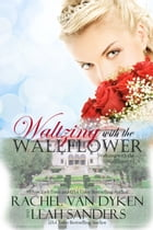 Waltzing with the Wallflower by Leah Sanders