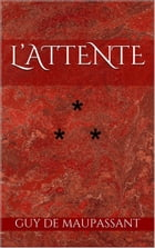 L'Attente by Guy de Maupassant