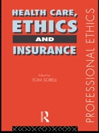 Health Care, Ethics and Insurance