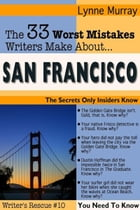 The 33 Worst Mistakes Writers Make About San Francisco by Lynne Murray