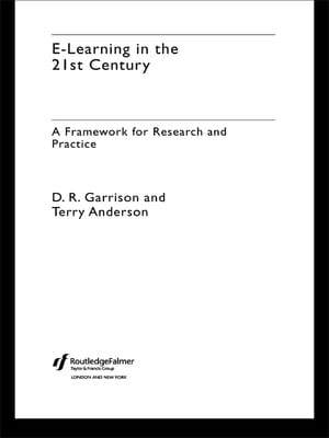 E-Learning in the 21st Century A Framework for Research and Practice