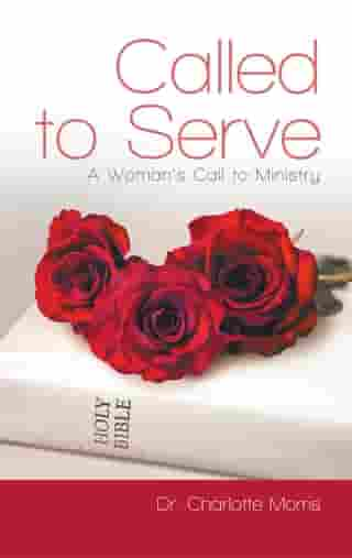 Called to Serve: A Woman's Call to Ministry