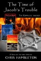 The Time of Jacob's Trouble Trilogy by Chris Hambleton