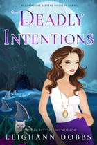 Deadly Intentions by Leighann Dobbs