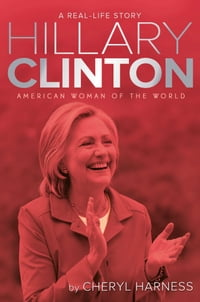 Hillary Clinton: American Woman of the World