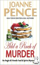 Add a Pinch of Murder: An Angie & Friends Food & Spirits Mystery by Joanne Pence