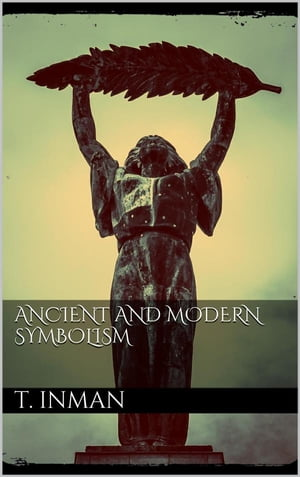 Ancient and Modern Symbolism