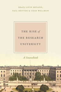 The Rise of the Research University: A Sourcebook