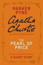 The Pearl of Price: A Parker Pyne Story by Agatha Christie