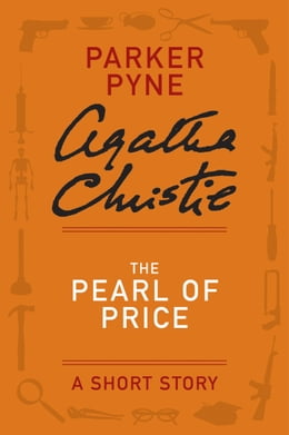 Book The Pearl of Price: A Parker Pyne Story by Agatha Christie