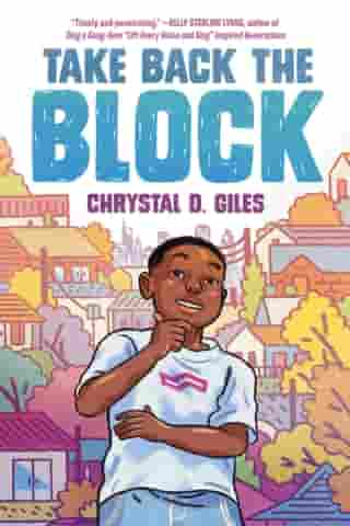 Take Back the Block by Chrystal D. Giles
