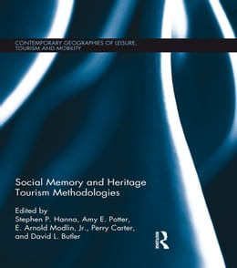 Book Social Memory and Heritage Tourism Methodologies by Stephen P. Hanna