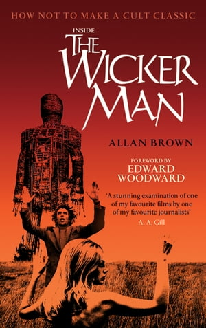 Inside the Wicker Man How Not to Make a Cult Classic