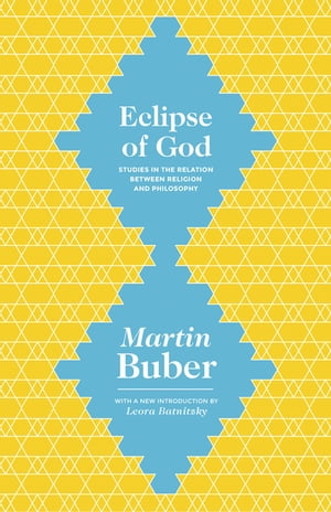 Eclipse of God Studies in the Relation between Religion and Philosophy