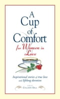 A Cup of Comfort for Women in Love e5ed8bb5-e459-4819-9d1d-0df3bf184119
