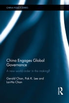 China Engages Global Governance: A New World Order in the Making?