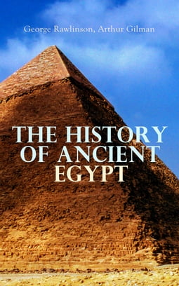 The History of Ancient Egypt