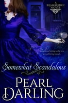 Somewhat Scandalous by Pearl Darling