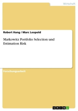 Markowitz Portfolio Selection und Estimation Risk