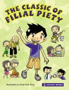 The Classic of Filial Piety by Chan Kok Sing