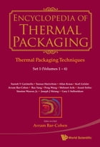 Encyclopedia of Thermal Packaging: Set 1: Thermal Packaging Techniques(A 6Volume Set) by Avram Bar-Cohen