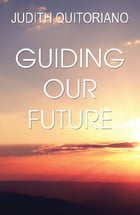 Guiding Our Future by Judith Quitoriano