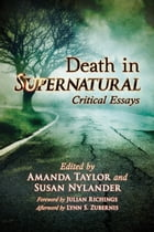 Death in Supernatural: Critical Essays by Amanda Taylor