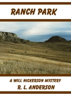 Ranch Park: A Will Nickerson Mystery by R. L.  Anderson