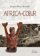 Africa-coeur by Jacques Roux Brioude