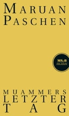 Muammers letzter Tag by Maruan Paschen