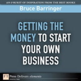 Book Getting the Money to Start Your Own Business by Bruce Barringer